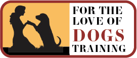 For The Love of Dogs Training | Hillsboro, OR | North Plains, OR Logo